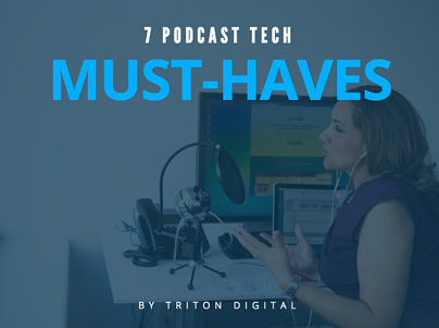 7 Podcast Tech Must-Haves